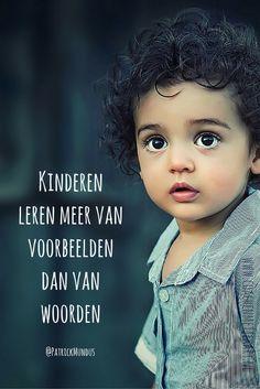 Kinderen leren meer van voorbeelden dan van woorden...