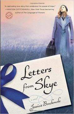 Letters from Skye: A Novel: Jessica Brockmole: A sweeping story told in letters…
