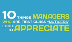 Employee recognition is an increasingly important management requirement in the workplace, with a number of research studies showing the importance of staff engagement and appreciating employees for their daily positive contributions to the team. Managers who are good at appreciating their staff's efforts tend to be first class 'noticers' and have the awareness to recognise who is making a positive contribution on a regular basis. This infographic shows 10 things that this type of manager…
