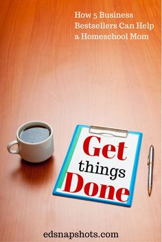 Need a little help with homeschool organization. Let the book Get Things Done show you the way. Get Things Done: How Five Business Bestsellers Can Help a Homeschool Mom