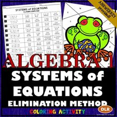 Students will practice the ELIMINATION METHOD for SOLVING SYSTEMS of EQUATIONS in this coloring activity resource.  There are 14 systems of equations problems which become progressively more challenging with some requiring no multiplication, multiplication to one or multiplication to both equations in the system of equations in order to solve.Use this resource for independent practice, homework, extra credit or even something to leave with a sub.