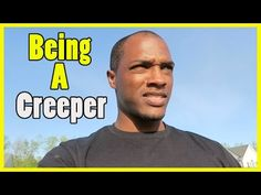 Being A Creeper - YouTube