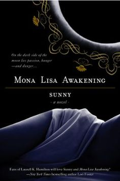 Mona Lisa Awakening by Sunny, Click to Start Reading eBook, A smoldering debut novel.From the time she was a child, Mona Lisa knew she was different?but she neve