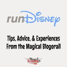 runDisney Tips & Advice from the Magical Blogorail