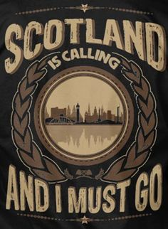 Scotland is calling and I must go....