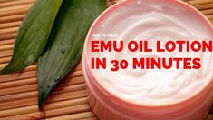 How to make emu oil lotion