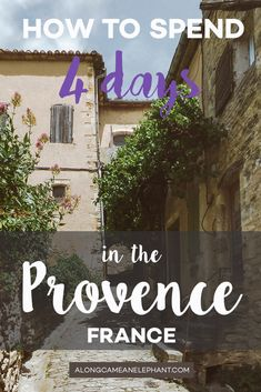 How to spend 4 days in the Provence