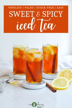 Enjoy a tall glass of Sweet and Spicy Iced Tea (Sugar-free) on a hot summer day.  Made with no added sweeteners, this refreshing drink is Paleo and Whole30-friendly. Ana Ankeny - Healthy Recipes Whole 30 Snacks, Whole 30 Recipes, Whole Food Recipes, Snack Recipes, Drink Recipes, Paleo Recipes, Delicious Recipes, Healthy Summer Recipes, Quick Healthy Meals