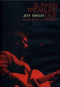 Jeff Tweedy - Sunken Treasure - Live in the Pacific Northwest - SUCH a great recording.