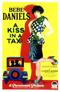 "Bebe Daniels~ 'A Kiss in a Taxi"" 1927 Old Movie Posters, Classic Movie Posters, Movie Poster Art, Classic Movies, Vintage Posters, Good Girl, Old Movies, Vintage Movies, Hue"