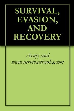 SURVIVAL, EVASION, AND RECOVERY. FOR THE COLLAPSE.