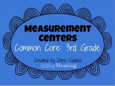 Set of 8 Measurement Centers that cover ALL of the 3rd grade measurement and data Common Core standards- 3.MD.1-8.  Full of hands-on activities and problem solving applications!  $