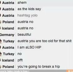 Poland: you're going to break a hip XD