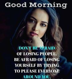 Morning Pics, Morning Pictures, Good Morning Quotes, Gd Mrng, Losing People, Afraid To Lose You, Morning Greetings Quotes, Wise Words, Positive Quotes