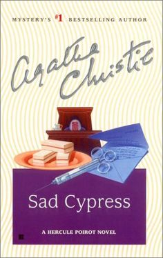 'Sad Cypress' - Agatha Christie. I love Agatha Christie - and Poirot is a legend :)