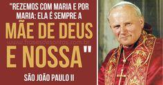 """""""Rezemos com Maria e por Maria: ela é sempre a Mãe de Deus e nossa."""" São João Paulo II #Maria #MãedeDeus #SãoJoãoPauloII"""