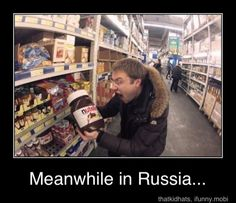 Meanwhile in Russia …