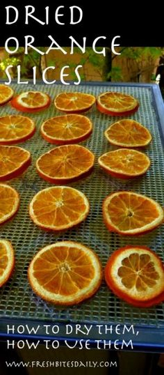 How to dry orange slices and how to use dried oranges. Dried Orange Slices, Dried Oranges, Dried Fruit, Winter Diy, Dehydrated Food, Dehydrator Recipes, Preserving Food, Summer Fruit, Potpourri