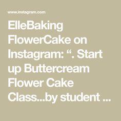"""ElleBaking FlowerCake on Instagram: """". Start up Buttercream Flower Cake Class...by student thank you all of you kha... IG: ellebaking_flowercake FB: ellebaking  Tel:…"""" Buttercream Flower Cake, Student, Instagram"""