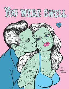 """""""You Were Swell"""" # 2 is a collection of thoughts, musings and strange stories that are illustrated with a vintage feel. Ranging from scaly pin-up"""