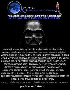 Entidades Ciganas da Umbanda (Clique Aqui) para entrar.: DISSIPANDO TODAS AS TREVAS, POR EMERSON C MATOS