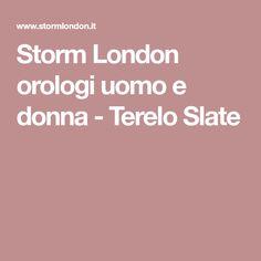 Storm London orologi uomo e donna - Terelo Slate