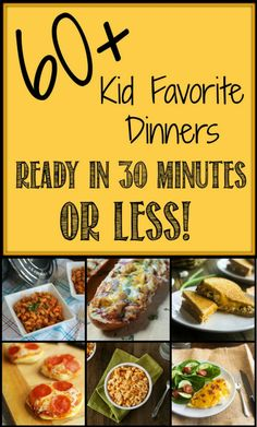 60+ Kid Favorite Dinners, ready in 30 minutes or less! | http://DizzyBusyandHungry.com