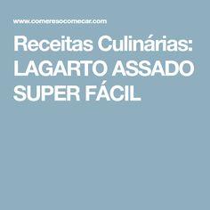 Receitas Culinárias: LAGARTO ASSADO SUPER FÁCIL