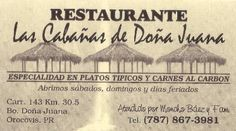 Restaurante Las Cabañas Doña Juana - the best restaurant in PR.  Ate there several times with Uncle Vinny.