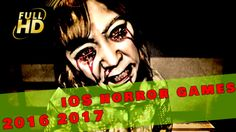 Best iOS Horror Games 2016 & 2017 - Horror Games Iphone http://youtu.be/paoy3NGlZfs
