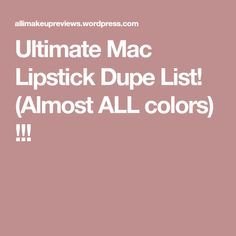 (Almost ALL colors) ! Matte Lip Color, Lip Colors, Mac Lipstick Dupes, All The Colors, Beauty Hacks, Beauty Tips, Blog, Makeup, I Will Protect You