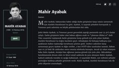 Mahir Ayabak Garson  Mahir Ayabak, babasından haber aldığı darbe girişimine karşı vatanı savunmak için Atatürk Havalimanı'na gitti. Ayabak, 17 yaşında şehadete kavuşarak 15 Temmuz şanlı zaferinin en küçük şehitlerinden biri oldu.