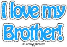 I have no brother. But, theres a guy that is my best friend tht could be my twin.^ I love him so so so much! He's te brother I never had. Brother Sister Love Quotes, Brother Images, Missing My Brother, Sibling Quotes, Family Quotes, Life Quotes, I Love My Daughter, Pretty Quotes, Awesome Quotes