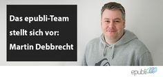 Das epubli-Team stellt sich vor: Martin Debbrecht https://www.epubli.de/blog/martin-debbrecht