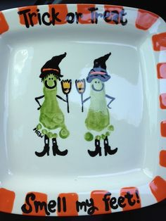 Trick or treat smell my feet - footprint witch- no directions for the plate but idea is kind of self explanatory - too cute!