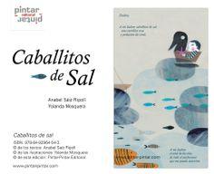 """""""Caballitos de sal"""" Texto: Anabel Sáiz Ripoll Ilustraciones: Yolanda Mosquera ISBN: 978-84-92964-54-3"""
