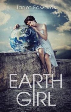 2014 Teens' Top Ten Nominee and Kirkus Reviews Best Teen Books of 2013 - Earth Girl by Janet Edwards