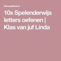 10x Spelenderwijs letters oefenen   Klas van juf Linda School, Community, Kunst