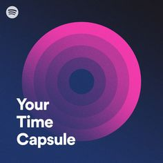 Your Time Capsule on Spotify