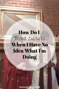 Interracial Marriage: How Do I Blend Cultures When I Have No Idea What I'm Doing