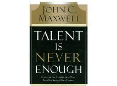 Talent Is Never Enough | John C. Maxwell | $25.99