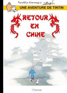 Les Aventures de Tintin - Album Imaginaire - Retour en Chine Album Tintin, Herge Tintin, Ligne Claire, Animated Cartoons, Comic Covers, My Arts, Animation, Adventure, Lotus Bleu