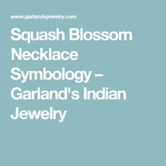 Squash Blossom Necklace Symbology – Garland's Indian Jewelry