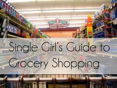 Single Girl's Guide to Grocery Shopping // buying groceries for one can be a pain