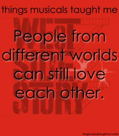 """From """"West Side Story"""" (things musicals taught me) Musical Theatre Broadway, Music Theater, Broadway Quotes, Theatre Quotes, George Chakiris, My True Love, My Love, Important Life Lessons, West Side Story"""