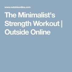 more photos a77b5 36576 The Minimalist s Strength Workout   Outside Online Poids Corps,  Amaigrissement, Entraînement De Marathon,