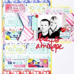 "love is a mixtape by Laura Whitaker for ScrapMuch? with Amy Tangerine"" Better Together"""