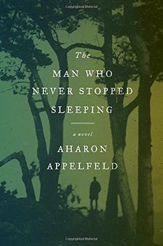 The Man Who Never Stopped Sleeping: A Novel by Aharon App... https://www.amazon.com/dp/0805243194/ref=cm_sw_r_pi_dp_x_HKzKybBXQY959