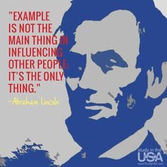 Monday Quote: Example is not the main thing in influencing other people; it's the only thing. -Abraham Lincoln  #StudyUSA