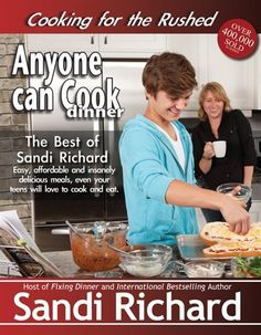 Anyone Can Cook Dinner: Cooking For The Rushed